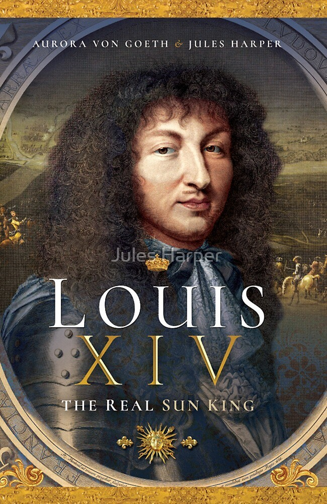 Louis XIV: The real sun king - promotional items by Jules Harper
