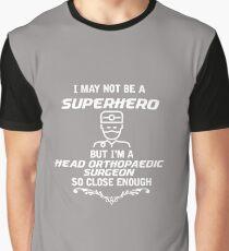Not Superhero Head Orthopaedic Surgeon Graphic T-Shirt