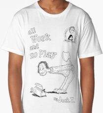 All work and no play Long T-Shirt