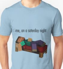 me, on a saterday night T-Shirt