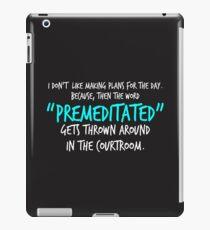 Sarcastic, Sassy, Witty, Humorous, Premeditated, Graphic iPad Case/Skin