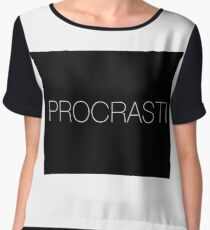 Procrastinate  Chiffon Top