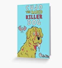 THE RABID KILLER DOG Greeting Card