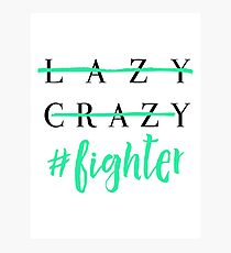 Not Lazy or Crazy - Spoonie Fighter Aqua Photographic Print