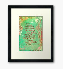 Life is not Measured Framed Print