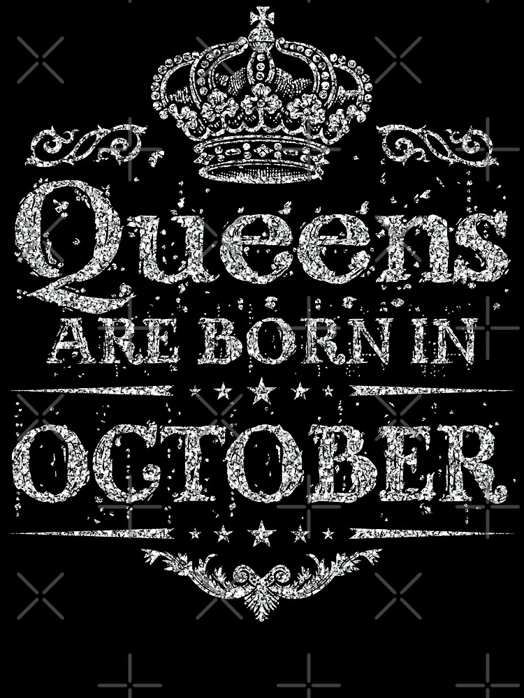 Birthday Girl - Queens are born in October Dirty Silver by grouppixel