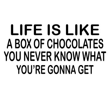 life is like a box of chocolates  by lennetfab