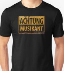 ACHTUNG Musikant - German Metal Sign - Deutsches Schild T-Shirt