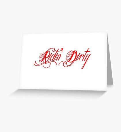 Ridin' Dirty Greeting Card
