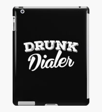 Drunk Dialer Funny Drinking  iPad Case/Skin