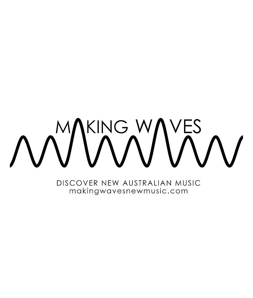 Making Waves by MAKINGWAVES