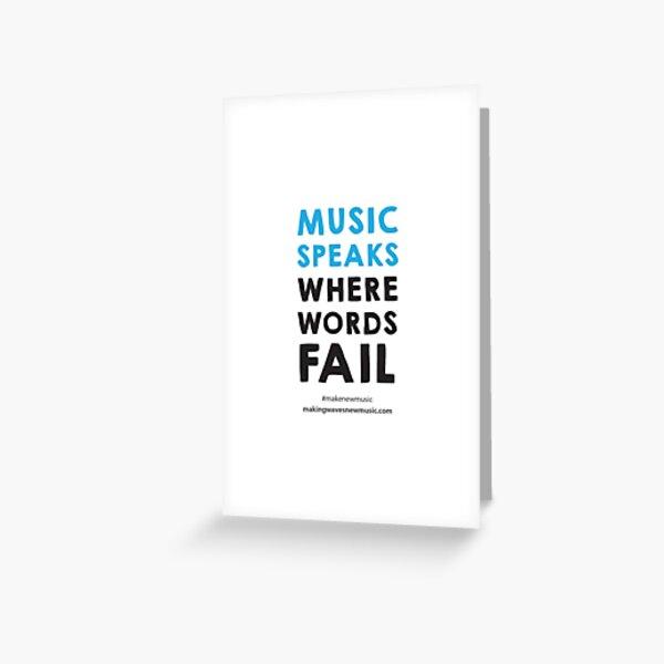 Music speaks where words fail. Greeting Card