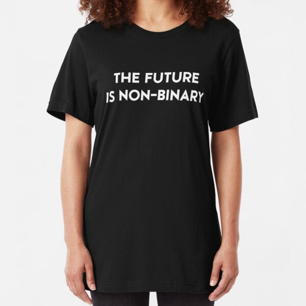 The Future Is Non-Binary (white text) Slim Fit T-Shirt