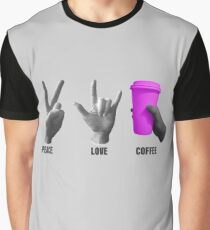 Peace Love Coffee  Graphic T-Shirt
