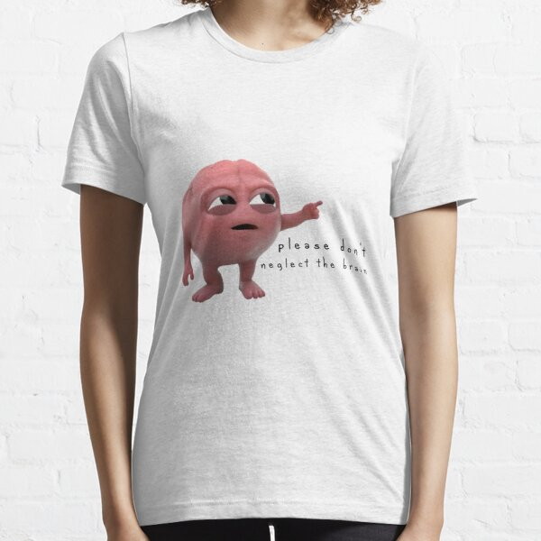 please don't neglect the brain Essential T-Shirt