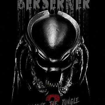 Predator Berserker Welcome To The Jungle by bigtimmystyle