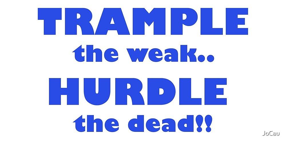 Trample the weak by JoCau