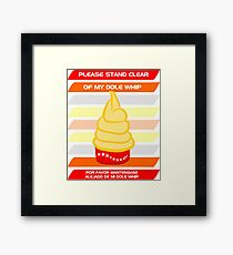 Disney Monorail Stand Clear of My Dole Whip Framed Print