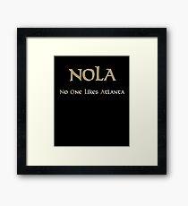 New Orleans NOLA No One Likes Atlanta Framed Print
