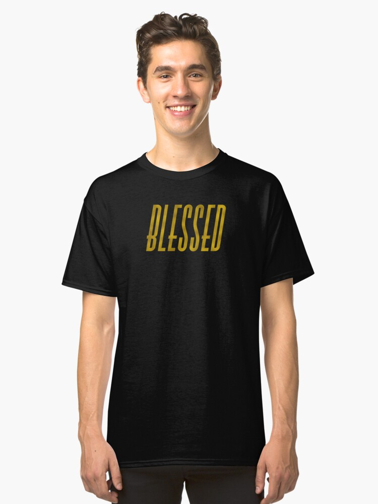 Blessed highly favored faith gold text men women boy girl t shirt Classic T-Shirt Front