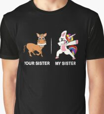 Your Sister My Sister Funny Cute Dabbing Unicorn T-Shirt Graphic T-Shirt