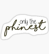 only the phinest  Sticker