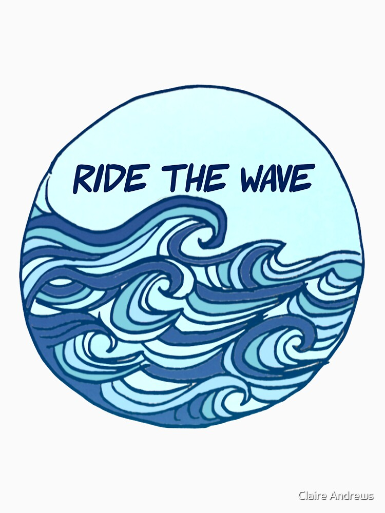 Ride the Wave Quote Blue Wave Design by Claireandrewss