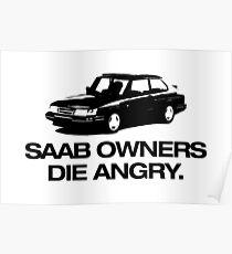 saab owners die angry Poster