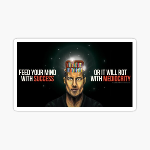 Feed Your Mind With Success... Sticker