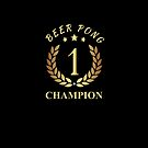 Beer Pong Champion by Dave Jo
