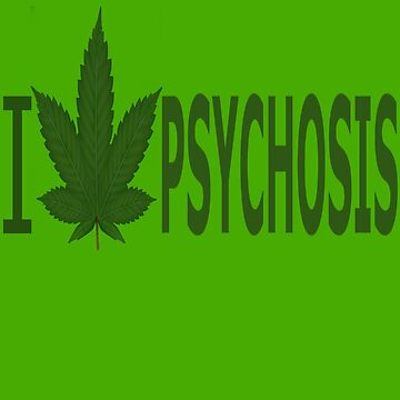 I Hate Psychosis by Ganjastan