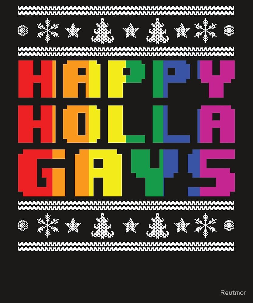 Happy Holla Gays Rainbow Ugly  Winter Xmas Gay Funny Gay Pride by Reutmor
