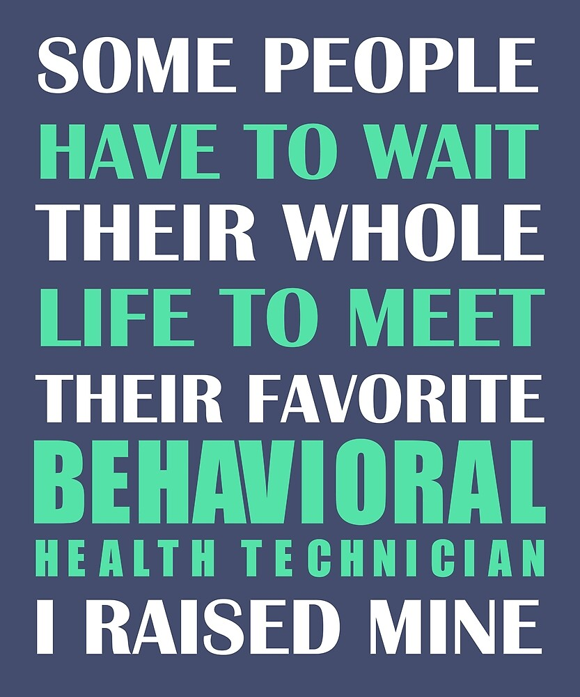 Behavioral Health Technician I Raised Mine  by AlwaysAwesome