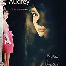 Audrey Hepburn  The woman by Dulcina