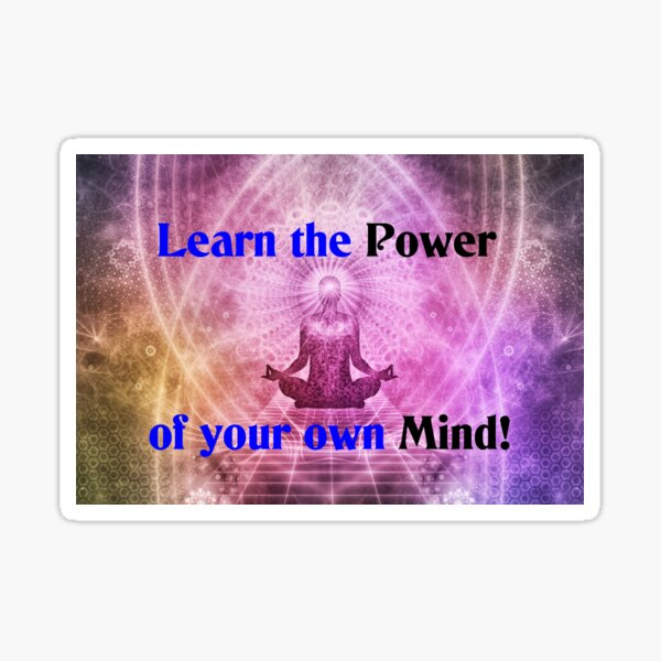 Learn the power of your own mind Sticker