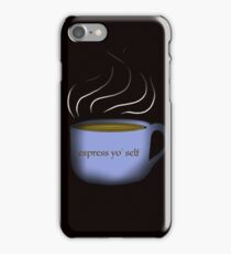 Esspress yo' self iPhone Case/Skin