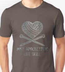 Knitting is a Post Apocalyptic Life Skill T-Shirt