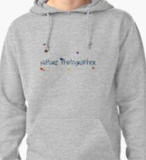 Nature Photographer! Pullover Hoodie