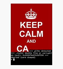 Keep calm and... SegFault! Photographic Print