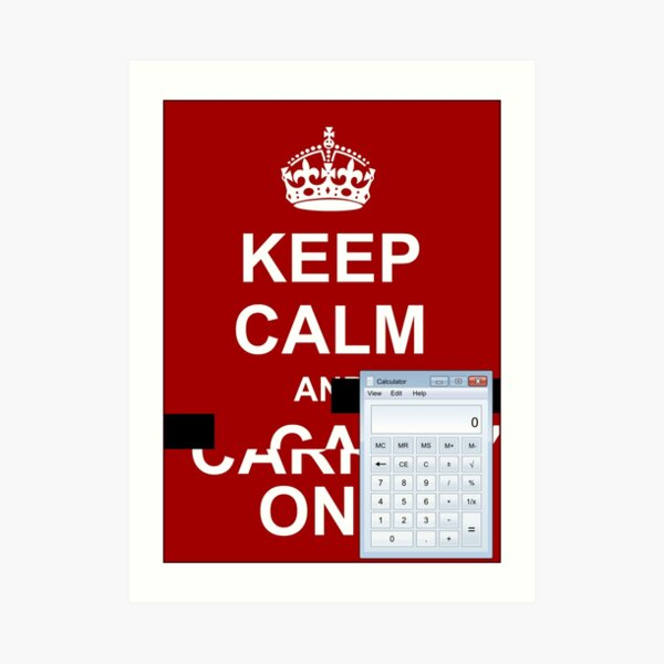 Keep calm and.. Calc! Art Print