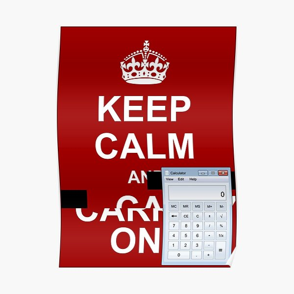 Keep calm and.. Calc! Poster