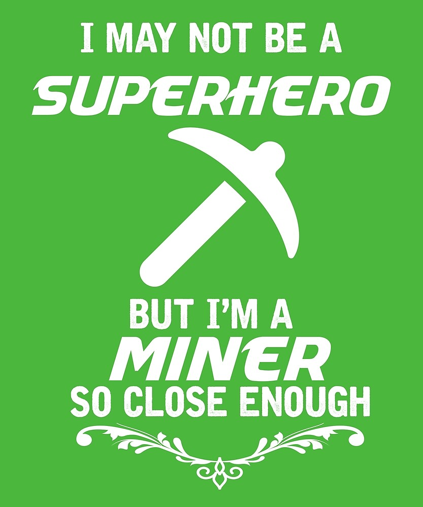 Not Superhero But Miner by AlwaysAwesome