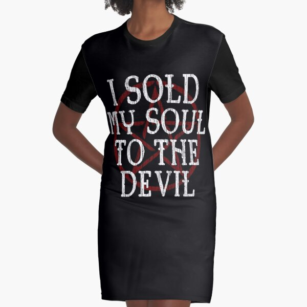 I SOLD MY SOUL TO THE DEVIL - FUNNY HORROR Graphic T-Shirt Dress