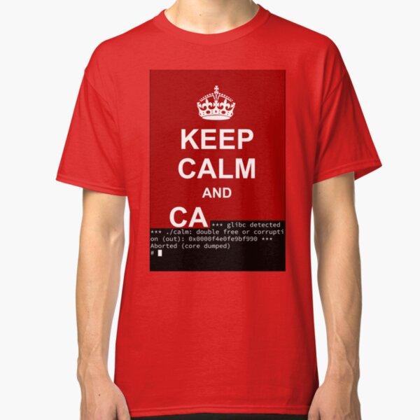 Keep calm and... SegFault! Classic T-Shirt
