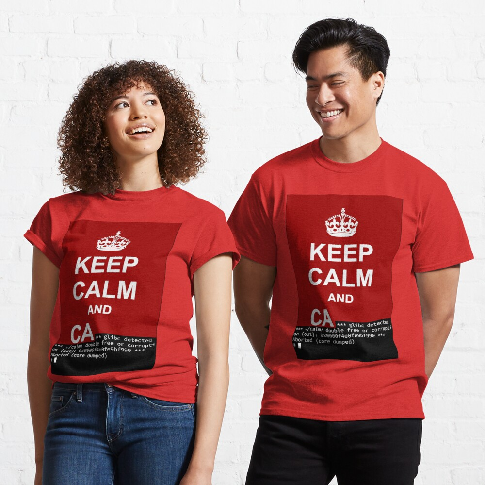 Keep calm and... SegFault! Classic T-Shirt