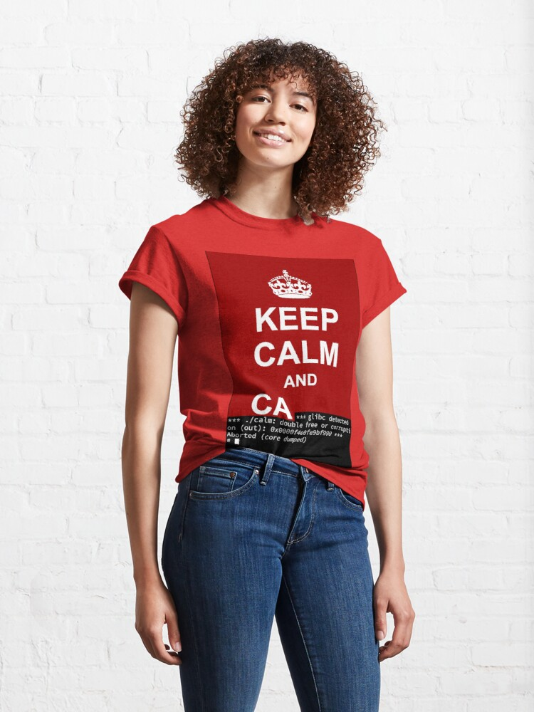 Alternate view of Keep calm and... SegFault! Classic T-Shirt
