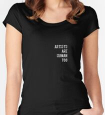 I Am A LIVING ARTIST - ARTISTS ARE HUMAN TOO Women's Fitted Scoop T-Shirt
