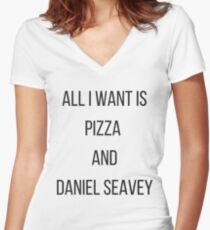 All I Want Is Pizza And Daniel Seavey Women's Fitted V-Neck T-Shirt