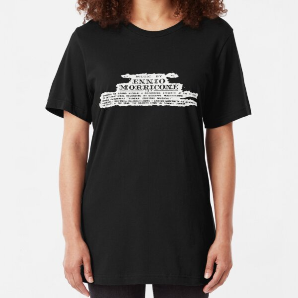 The Good, The Bad, and The Ugly   Music by Ennio Morricone Slim Fit T-Shirt