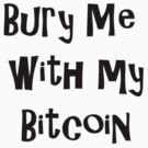 Bury Me With My Bitcoin by Tia Knight